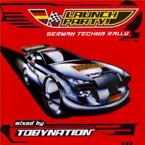 Tobynation - Launch Party! German Techno Rally album FLAC