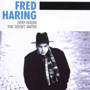 Fred Haring - Every Reason That Doesn't Matter album FLAC
