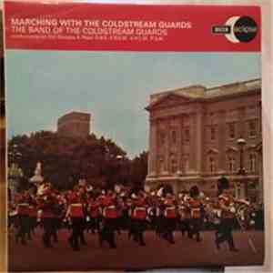 The Band Of The Coldstream Guards Conducted By Lt.-Col. Douglas A. Pope, O.B.E., F.R.C.M., A.R.C.M., P.S.M. - Marching With The Coldstream Guards album FLAC