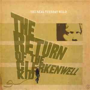 The Real Tuesday Weld - The Return Of The Clerkenwell Kid album FLAC