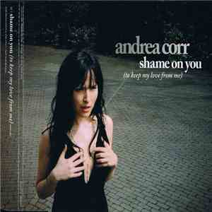 Andrea Corr - Shame On You (To Keep My Love From Me) album FLAC