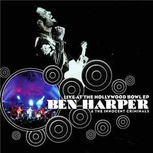 Ben Harper & The Innocent Criminals - Live At The Hollywood Bowl EP album FLAC