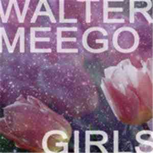 Walter Meego - Girls album FLAC