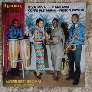 Norbert Becam Et Son Orchestre - Miva Miva / Kankassi / Koffe Ple Amma / Weson Weson album FLAC