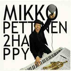 Mikko Pettinen - 2happy album FLAC