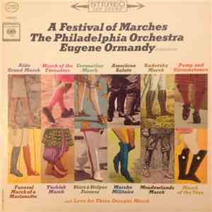 Eugene Ormandy, The Philadelphia Orchestra - A Festival Of Marches album FLAC
