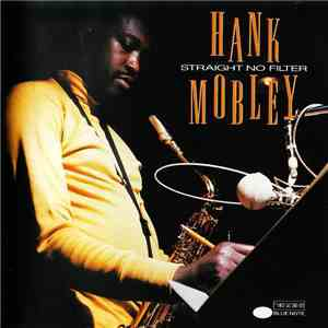 Hank Mobley - Straight No Filter album FLAC