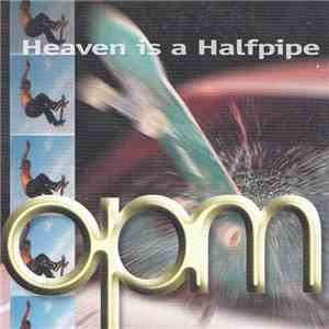 OPM  - Heaven Is A Halfpipe album FLAC