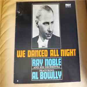 Ray Noble And His Orchestra - We Danced All Night album FLAC