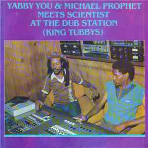 Yabby You & Michael Prophet Meets Scientist - At The Dub Station (King Tubbys) album FLAC