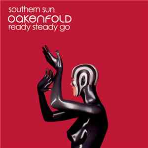 Oakenfold - Southern Sun / Ready Steady Go album FLAC