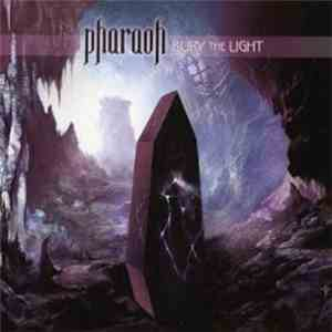 Pharaoh  - Bury The Light album FLAC