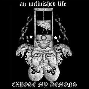 An Unfinished Life - Expose My Demons album FLAC
