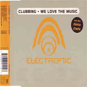 Clubbing - We Love The Music album FLAC