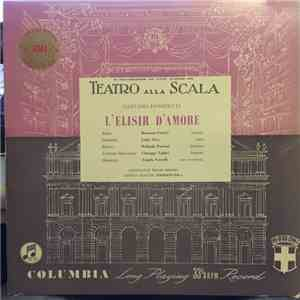 Tullio Serafin Conducts The Orchestra Of Teatro Alla Scala, Milan With Norberto Mola Conducting The Chorus Of Teatro Alla Scala, Milan - Donizetti – L'Elisir D'Amore album FLAC