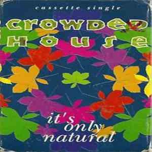 Crowded House - It's Only Natural album FLAC