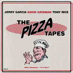 Jerry Garcia, David Grisman, Tony Rice - The Pizza Tapes album FLAC