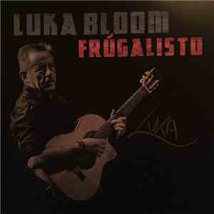 Luka Bloom - Frúgalisto album FLAC