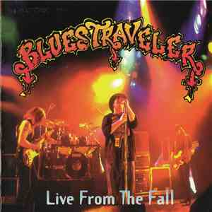 Blues Traveler - Live From The Fall album FLAC