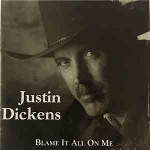 Justin Dickens - Blame It All On Me album FLAC