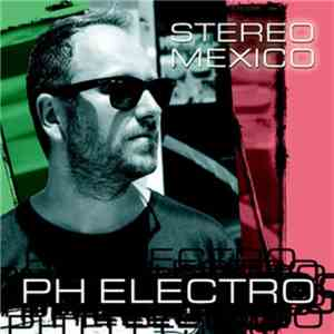PH Electro - Stereo Mexico album FLAC