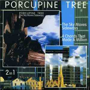 Porcupine Tree - The Sky Moves Sideways / 4 Chords That Made A Million album FLAC