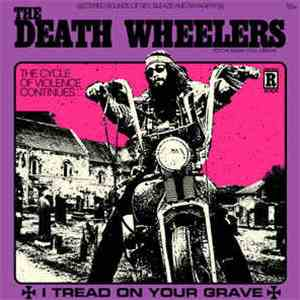 The Death Wheelers - I Tread On Your Grave album FLAC