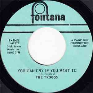 The Troggs - You Can Cry If You Want To album FLAC