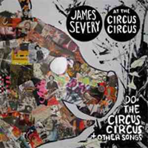 James Severy At The Circus Circus - Do The Circus Circus + Other Songs album FLAC