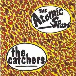 The Atomic Spuds, The Catchers - Atomic Spuds VS The Catchers album FLAC