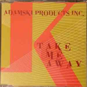 Adamski Products Inc. - Take Me Away album FLAC
